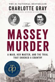 Toronto Book award winner cover art - The Massey Murder: A Maid, Her Master, And the Trial That Shocked a Country published by Harper Collins written by Charlotte Gray