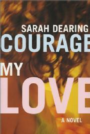 Toronto Book award winner cover art - Courage My Love published by Stoddart Publishing Co., Limited written by Sarah Dearing