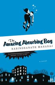 Toronto Book award winner cover art - The Amazing Absorbing Boy published by Knopf Canada written by Rabindranath Maharaj