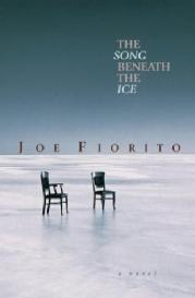Toronto Book award winner cover art - The Song Beneath the Ice published by McClelland & Stewart Ltd. written by Joe Fiorito