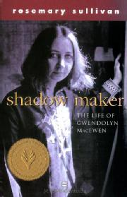 Toronto Book award winner cover art 1996 Shadow Maker: The Life of Gwendolyn MacEwen