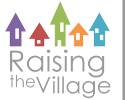 Raising the Village logo showing stylized images of multicolored houses ant the text Raising the Village in a slender font