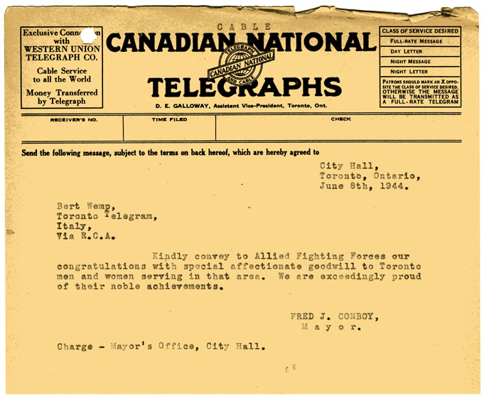 Telegram reads: Kindly convey to Allied Fighting Forces our congratulations with special affectionate goodwill to Toronto men and women serving in that area. We are exceedingly proud of their noble achievements.
