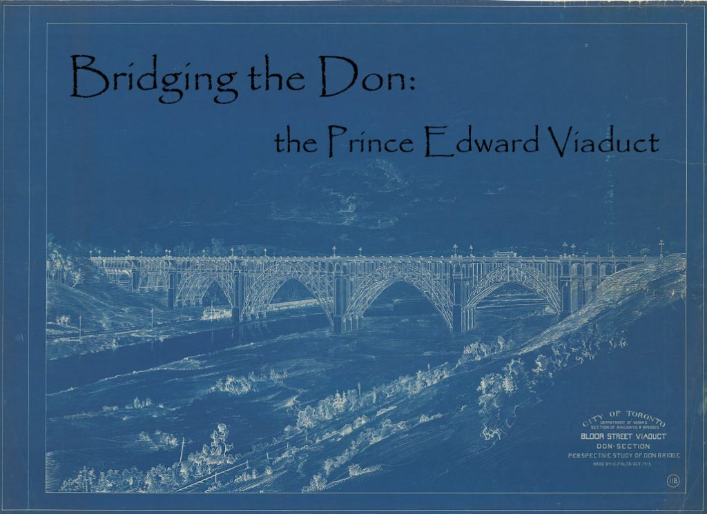Blueprint of viaduct with the exhibit title: Bridging the Don: the Prince Edward Viaduct