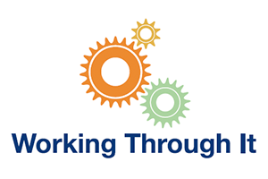 A picture of the Working Through It logo with three churning wheels of different sizes and the text: Working Through It.