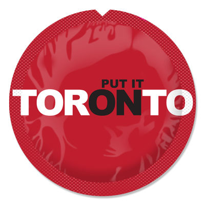 red condom wrapper reads 'put it on Toronto'