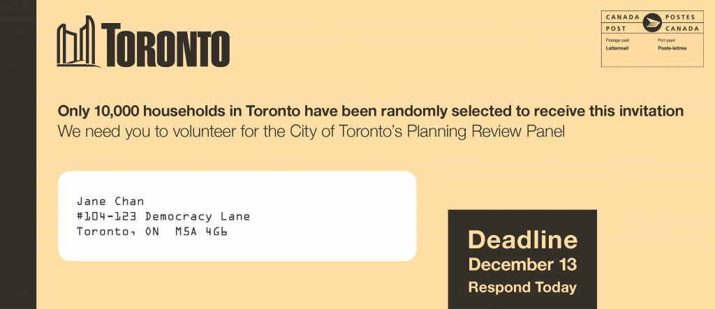 """Image of the invitation that 10,000 randomly selected Torontonians will receive. The invitation says """"Only 10,000 households in Toronto have been randomly selected to receive this invitation, We need you to volunteer for the City of Toronto Planning Review Panel."""""""