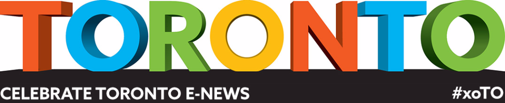 TORONTO - Celebrate Toronto E-News #xoTO