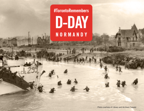 Archival photo of soldiers at Normandy. Text reads hashtag Toronto Remembers D-Day Normandy