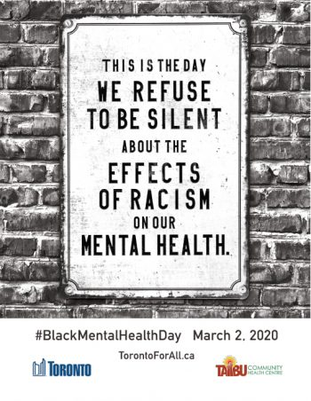 Toronto For All poster in black and white, showing a black and white sign against a brick wall that reads, This is the day we refuse to be silent about the effects of racism on our mental health.