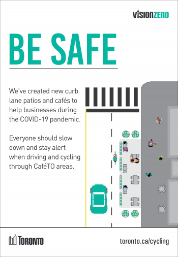 We've created new curb lane patios and cafés to help businesses during the COVID-19 pandemic. Everyone should slow down and stay alert when driving and cycling through CaféTO areas.