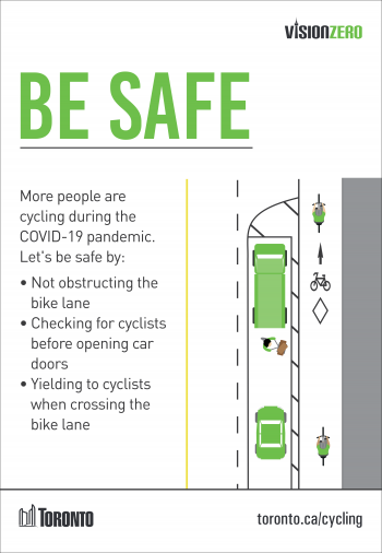 More people are cycling during the COVID-19 pandemic. Let's be safe by: • Not obstructing the bike lane • Checking for cyclists before opening car doors • Yielding to cyclists when crossing the bike lane