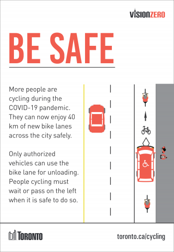 More people are cycling during the COVID-19 pandemic. They can now enjoy 40 km of new bike lanes across the city safely. Only authorized vehicles can use the bike lane for unloading. People cycling must wait or pass on the left when it is safe to do so.
