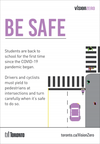 Students are back to school for the first time since the COVID-19 pandemic began. Drivers and cyclists must yield to pedestrians at intersections and turn carefully when it's safe to do so.