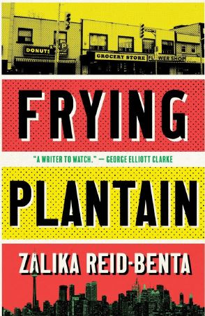 Book jacket, Frying Plantain by Zalika Reid-Benta, published by House of Anansi Press