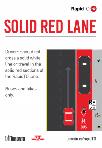 Drivers should not cross a solid white line or travel in the solid red sections of the RapidTO lane. Buses and bikes only.