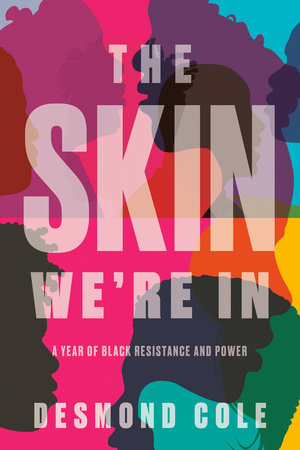 Book jacket, The Skin We're In by Desmond Cole, published by Doubleday Canada