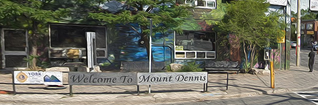 Welcome to Mount Dennis sign located at the corner of Weston Rd. and Eglinton Avenue West