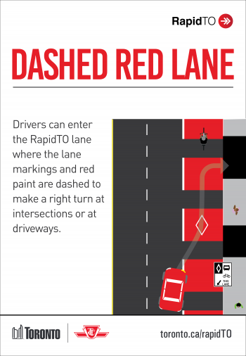 Drivers can enter the RapidTO lane where the lane markings and red paint are dashed to make a right turn at intersections or at driveways.