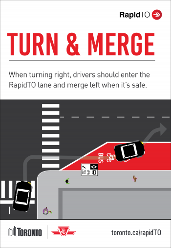 When turning right, drivers should enter the RapidTO lane and merge left when it's safe to do so.