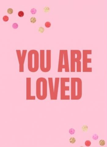 You are loved on pink background
