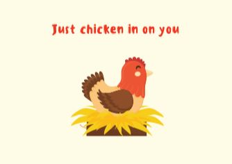 Just chicken in on you ecard front cover pic of a chicken