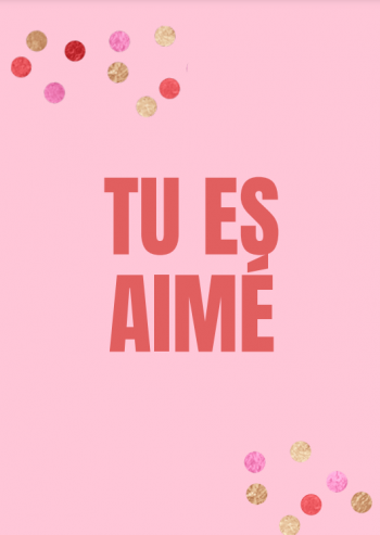 Tu es amie - you are loved in French.