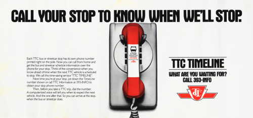 """Placard with a push button telephone and the tag line TTC timeline what are you waiting for"""" call 393-INFO."""
