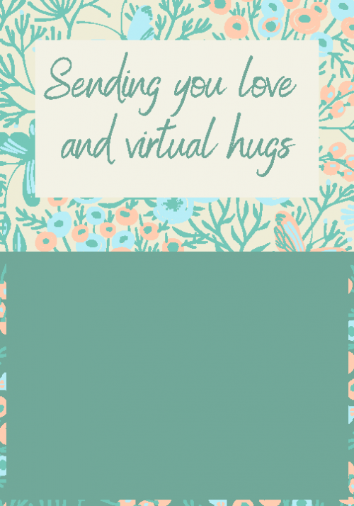 Sending you love and virtual hugs