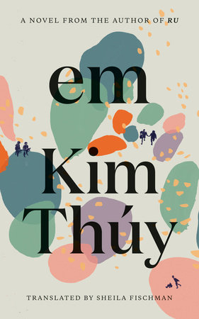 Cover art for author Kim Thuy's novel, em. Novel title and author name in black text over a background of colourful overlapping rounded shapes, with two small figures in the distance holding hands.