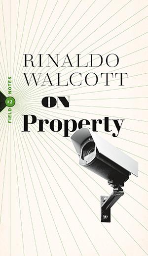 Book jacket, On Property by Rinaldo Walcott (Biblioasis)