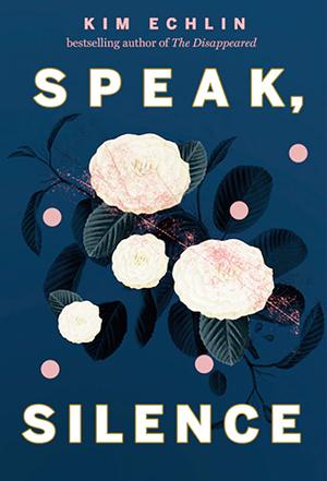 Book jacket, Speak Silence, Kim Echlin, Penguin Random House Canada