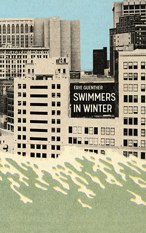 Book jacket, Swimmers in Winter, Faye Guenther, Invisible Publishing